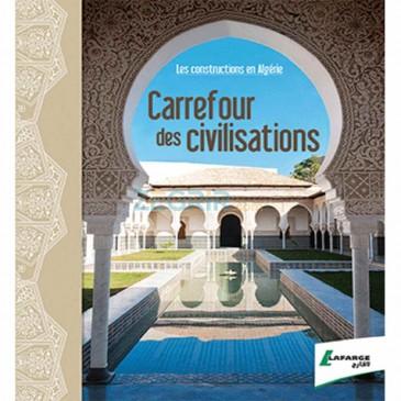 LES CONSTRUCTIONS EN ALGÉRIE CARREFOUR DES CIVILISATIONS (EDITION 2014)